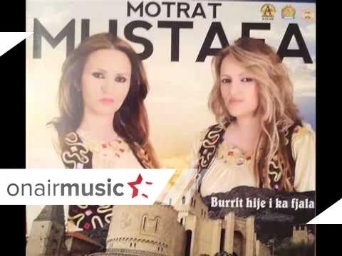 Motrat Mustafa - Burrit hije i ka fjala