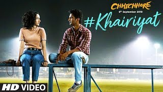 Khairiyat Video | Chhichhore