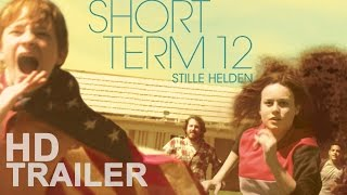 SHORT TERM 12 - Stille Helden | Offizieller Film Trailer | Deutsch German | HD