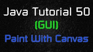 Java Tutorial 50 (GUI) - How to Use the Paint Method with Canvas