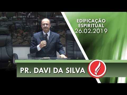 Pr. Davi da Silva | O Espírito Santo nos convence do pecado | João 16.8 | 26 02 2019