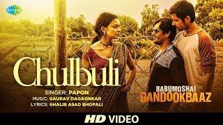 Chulbuli - Babumoshai Bandookbaaz