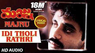 Idi Tholi Rathri Lyrical Video Song | Majnu