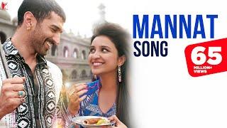 Mannat - Full Song  Daawat-e-Ishq  Aditya Roy Kapur  Parineeti  Sonu  Shreya  Keerthi