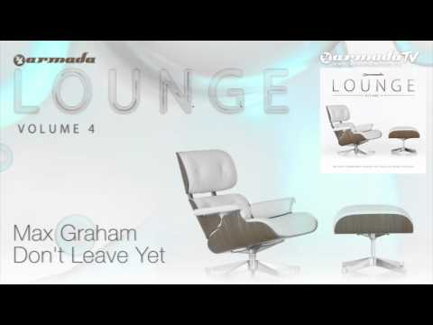 Max Graham - Don't Leave Yet - UCGZXYc32ri4D0gSLPf2pZXQ
