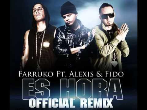 Farruko ft Alexis Y Fido - Es Hora Remix Original Letra Reggaeton 2011