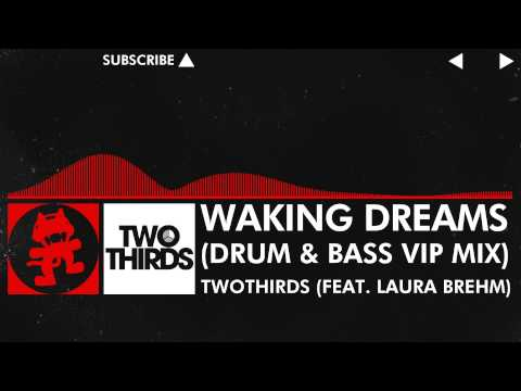[DnB] - TwoThirds - Waking Dreams (Feat. Laura Brehm) (Drum &amp; Bass VIP Mix) [Monstercat EP Release]
