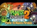 Plants vs Zombies 2 - Parte 19 Mares Piratas - Español