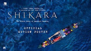 Shikara | Official Motion Poster