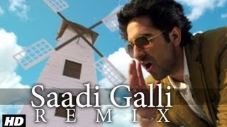 Saadi Galli Aaja Nautanki Saala Video Song (Remix)