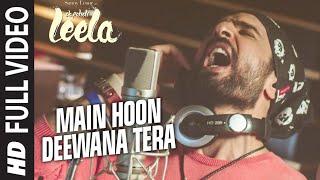 Main Hoon Deewana Tera FULL VIDEO Song |  Ek Paheli Leela