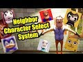 Neighbor Character Select System | HELLO NEIGHBOR