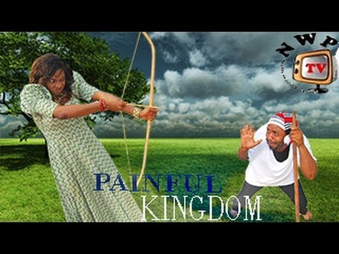 Painful Kingdom  -  Nigeria Nollywood Movie