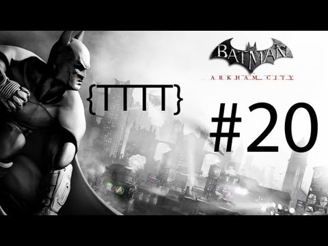 Batman Arkham City - Walkthrough Gameplay - Part 20 [HD] (X360/PS3/PC)