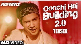 Oonchi Hai Building 2.0 | Judwaa 2 | Song Teaser