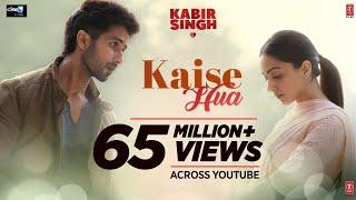 Kabir Singh : Kaise Hua Song  Shahid K, Kiara A, Sandeep V  Vishal Mishra, Manoj Muntashir