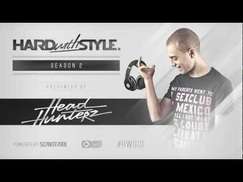Episode #13 - Headhunterz - Hard With Style -_RCuBYyvsWw