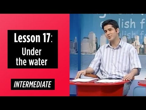 Intermediate Levels - Lesson 17: Under the water