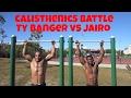 Calisthenics Battle - Ty Banger vs. Jairo