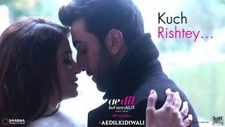 Ae Dil Hai Mushkil - Kuch Rishtey