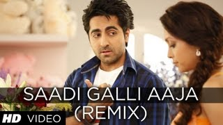 SAADI GALLI AAJA (REMIX) FULL SONG