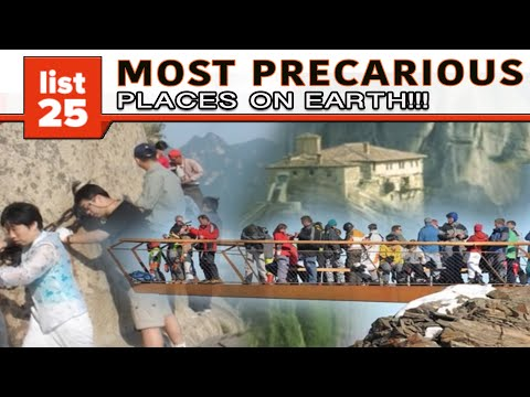 25 Most Precarious Places On Earth