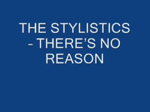 THE STYLISTICS - THERES NO REASON