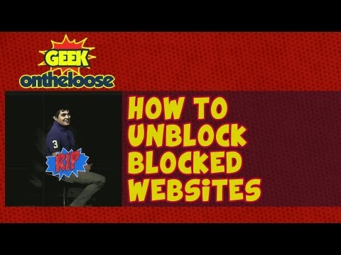 How to Unblock Blocked Websites? - Episode 2 Geek On the Loose with Ankit Fadia
