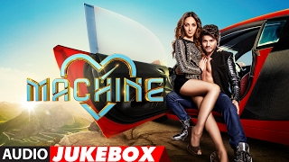 Machine Full Songs - Audio Jukebox