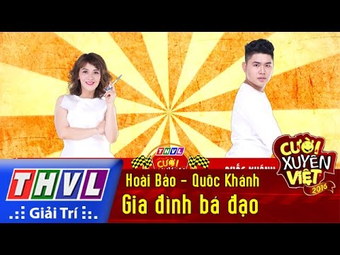 THVL | Cười xuyên Việt 2016 – Tập 4: Gia đình bá đạo – Hoài Bảo, Quốc Khánh