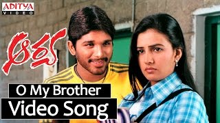 O My Brotheru Video Song || Aarya
