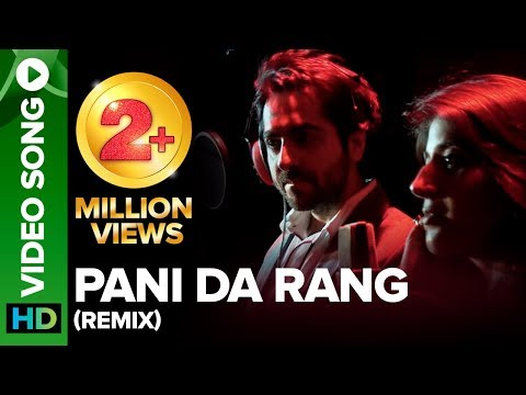 Pani Da Rang Official Remix - Ayushmann Khurrana, Rochak Kohli feat. Abhiruchi Singh