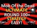 Mob of the Dead Ultimate Round 100+ Strategy Easy!