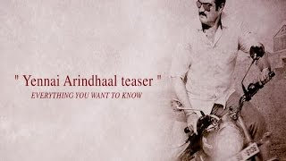 Yennai Arindhaal Teaser- Everything you want to know - BW