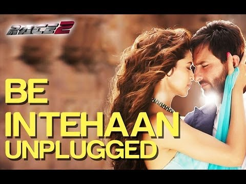 Be Intehaan Unplugged feat Rahul Vaidya - Race 2 - Saif Ali Khan & Deepika Padukone