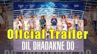 Dil Dhadakne Do - Official Trailer