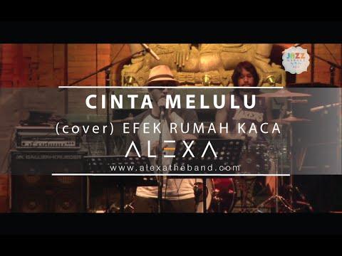 Cinta Melulu (Live) [Efek Rumah Kaca Cover]