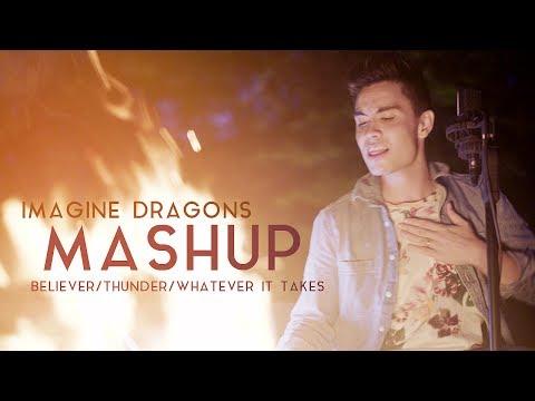 Believer/Thunder/Whatever It Takes (Imagine Dragons Mashup Cover)