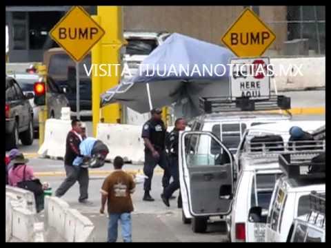 POLICIAS MUNICIPALES DE TIJUANA EN GARITA INTERNACIONAL  SAN ISDRO MEXICO