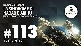 Domenica Gospel - 17 Giugno 2012 - La Sindrome di Nadab e Abihu - Pastore Roselen Faccio
