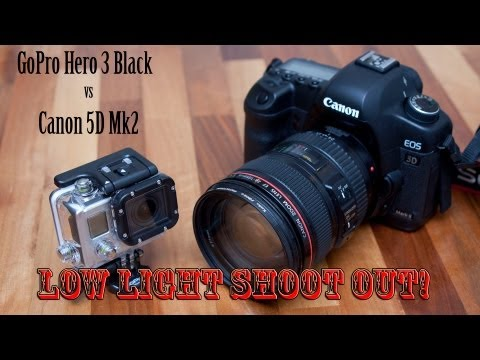 GoPro Hero 3 Black vs Canon 5D Mk2 24-105 F4 L lens in low-light