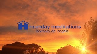 Finding the Knowingness In Your Heart with Barbara De Angelis ~ Monday Meditations