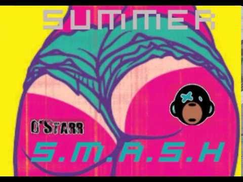 S M A S H Summer Mix - DJ Ostarr (Twerking Hip-hop - Electro - Trap)