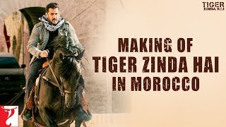 Morocco  Making of Tiger Zinda Hai  Salman Khan  Katrina Kaif  Ali Abbas Zafar