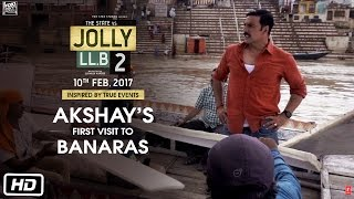 Akshay's First Visit To Banaras - Jolly LL.B 2