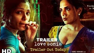 Love sonia Trailer out Today | Richa Chadda, Rajkumar Rao, Manoj bajpei, Anupam Kher, Love sonia