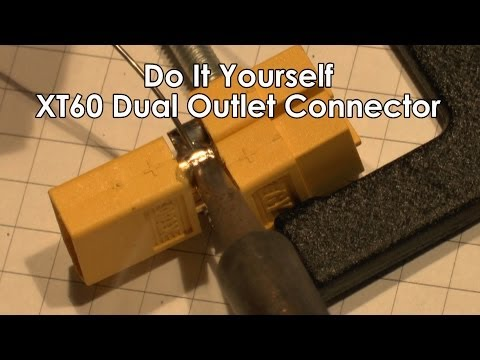 How to make an  XT60 Dual Outlet Connector - rgthd007