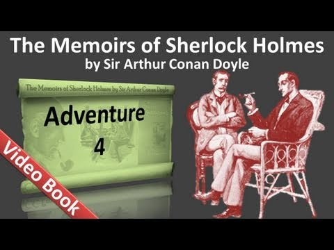 Adventure 04 - The Memoirs of Sherlock Holmes by Sir Arthur Conan Doyle