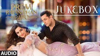 Prem Ratan Dhan Payo Full Audio Songs JUKEBOX