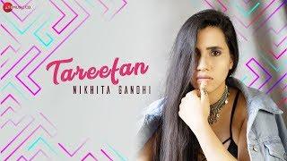 Tareefan By Nikhita Gandhi